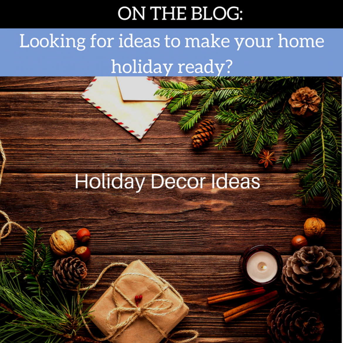 Holiday decor ideas team burca real estate holiday cheer baked goodies and several gatherings one of the things that signify the holiday season is the decor used to symbolize this time of year biocorpaavc Images